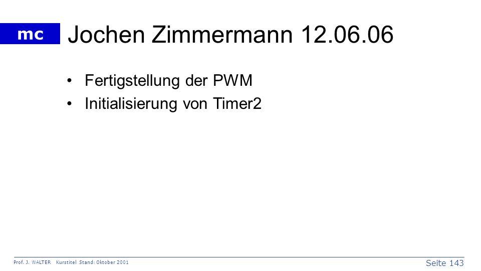 Jochen Zimmermann 12.06.06 Fertigstellung der PWM