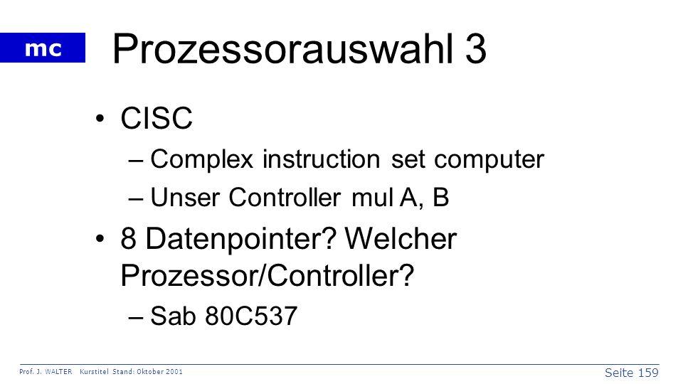 Prozessorauswahl 3 CISC 8 Datenpointer Welcher Prozessor/Controller