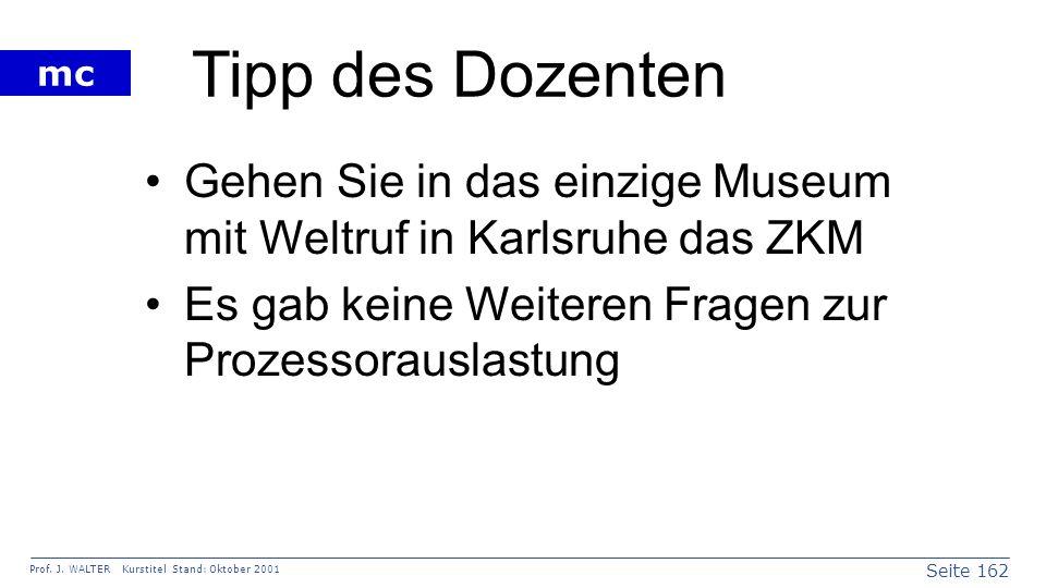 Tipp des Dozenten Gehen Sie in das einzige Museum mit Weltruf in Karlsruhe das ZKM.