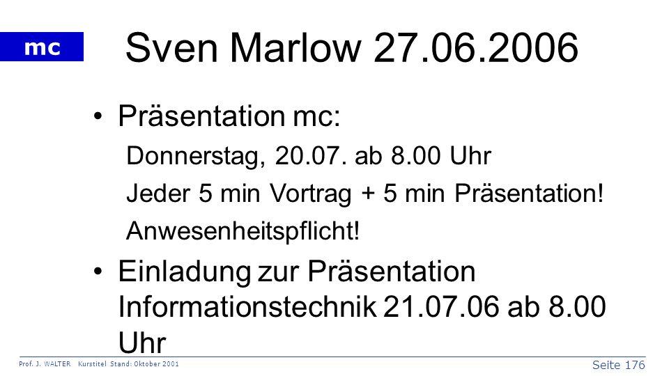 Sven Marlow 27.06.2006 Präsentation mc: