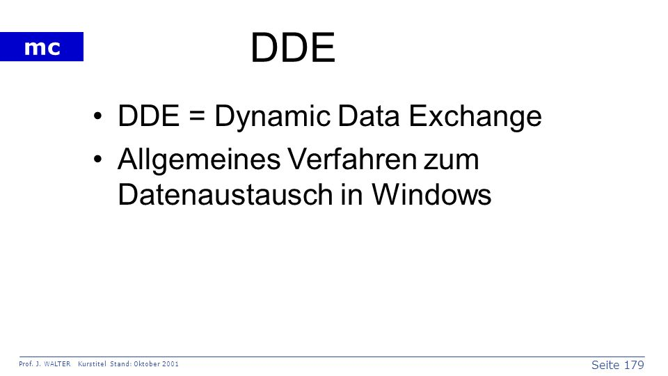 DDE DDE = Dynamic Data Exchange