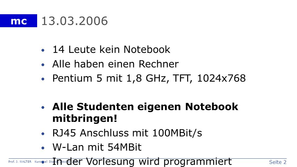 13.03.2006 14 Leute kein Notebook Alle haben einen Rechner