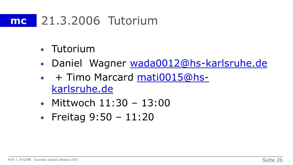 21.3.2006 Tutorium Tutorium Daniel Wagner wada0012@hs-karlsruhe.de