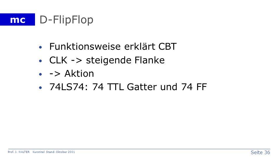D-FlipFlop Funktionsweise erklärt CBT CLK -> steigende Flanke