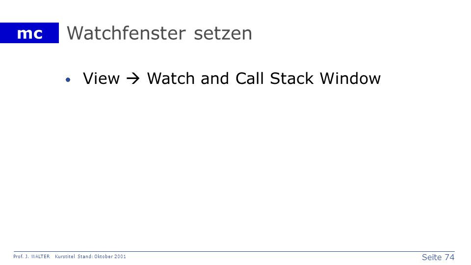 Watchfenster setzen View  Watch and Call Stack Window