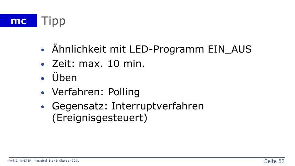 Tipp Ähnlichkeit mit LED-Programm EIN_AUS Zeit: max. 10 min. Üben