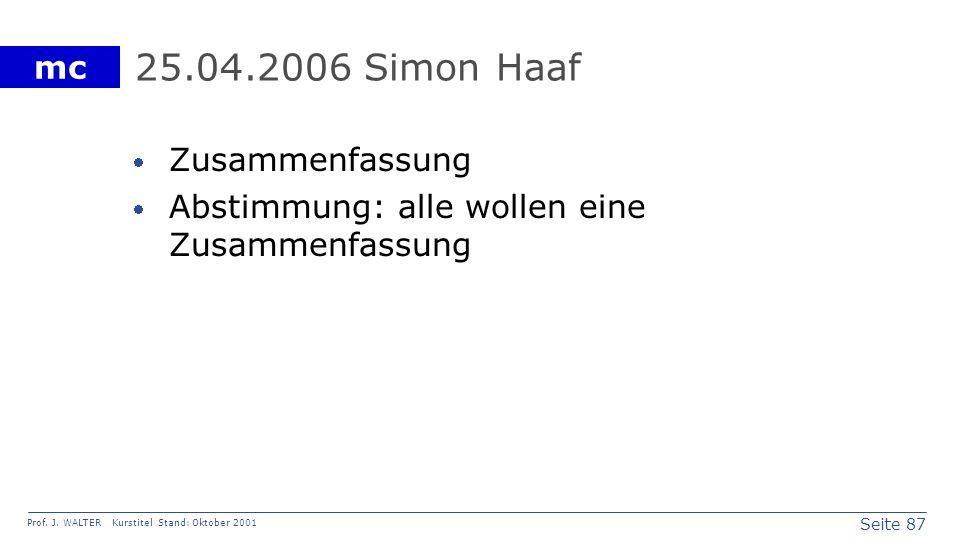 25.04.2006 Simon Haaf Zusammenfassung