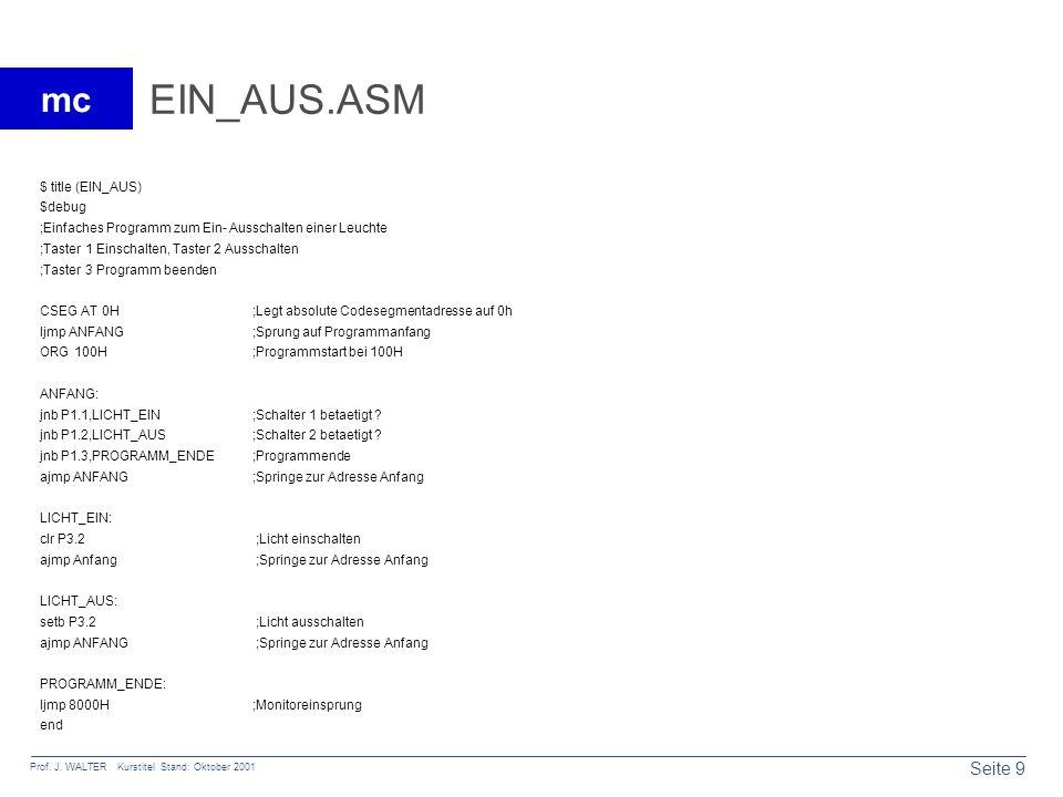 EIN_AUS.ASM $ title (EIN_AUS) $debug