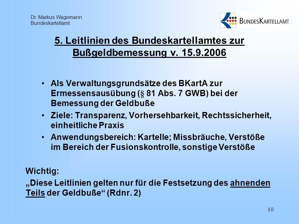 5. Leitlinien des Bundeskartellamtes zur Bußgeldbemessung v. 15.9.2006