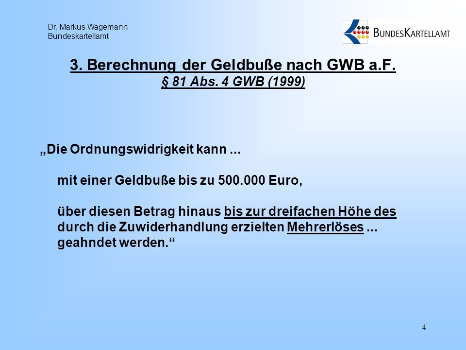 3. Berechnung der Geldbuße nach GWB a.F. § 81 Abs. 4 GWB (1999)