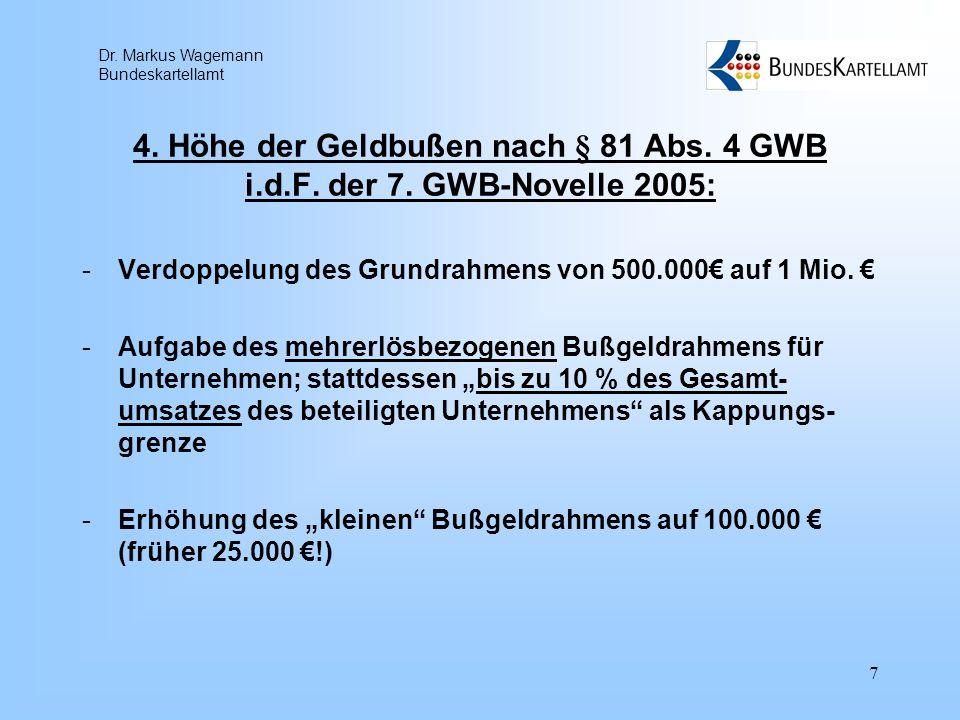 4. Höhe der Geldbußen nach § 81 Abs. 4 GWB i. d. F. der 7