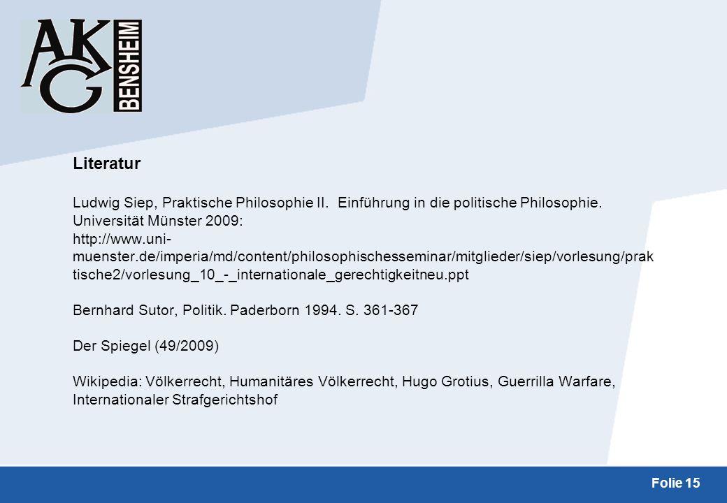 Literatur Ludwig Siep, Praktische Philosophie II. Einführung in die politische Philosophie. Universität Münster 2009: