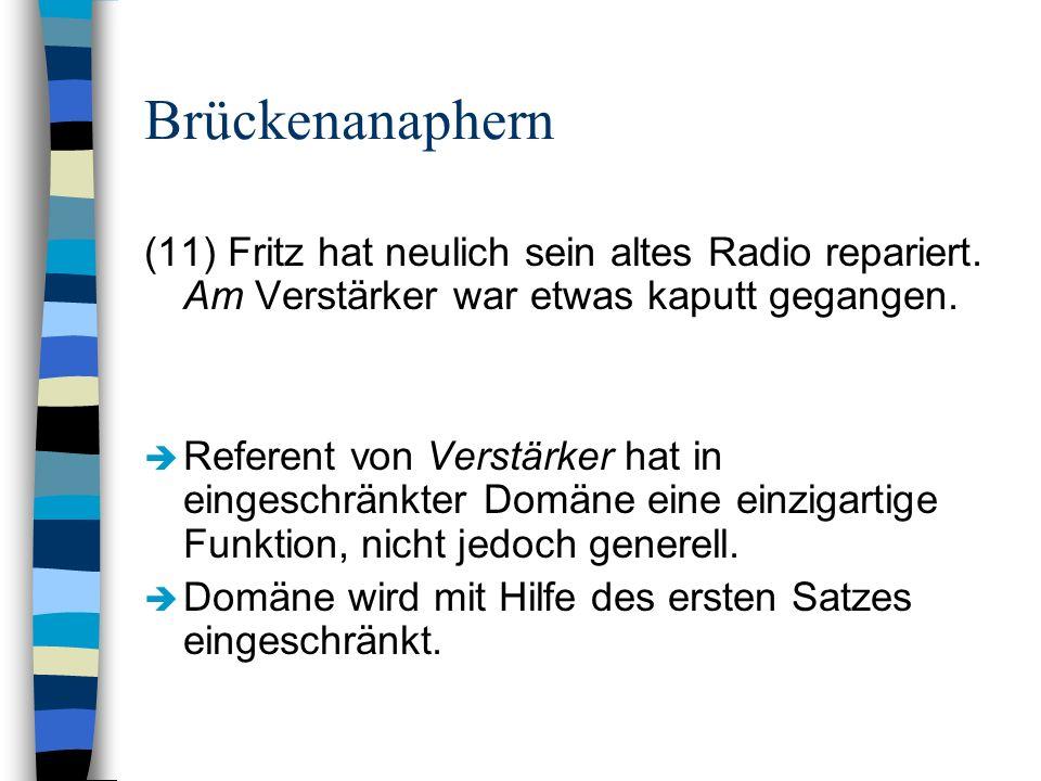 Brückenanaphern(11) Fritz hat neulich sein altes Radio repariert. Am Verstärker war etwas kaputt gegangen.