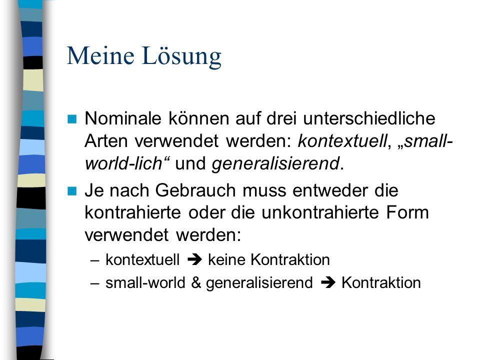 """Meine LösungNominale können auf drei unterschiedliche Arten verwendet werden: kontextuell, """"small-world-lich und generalisierend."""