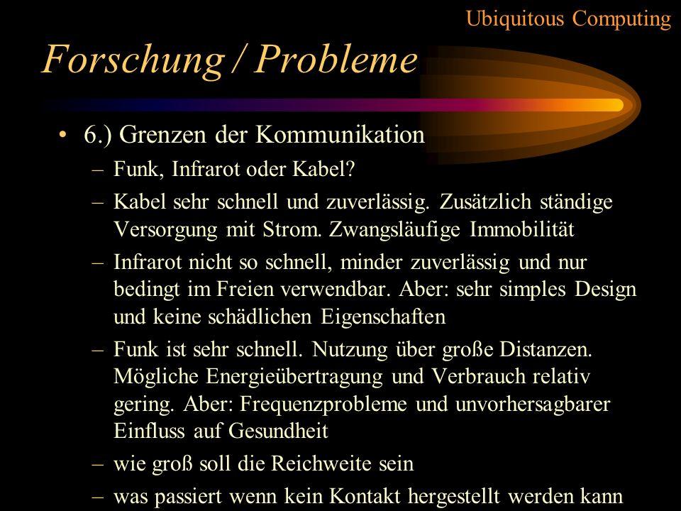 Forschung / Probleme 6.) Grenzen der Kommunikation