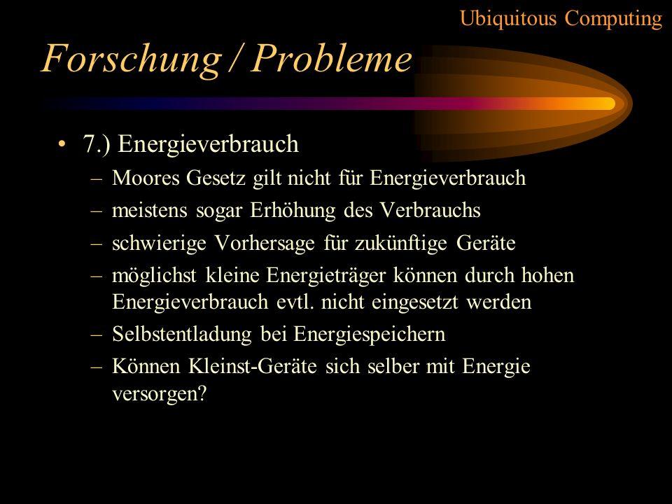 Forschung / Probleme 7.) Energieverbrauch