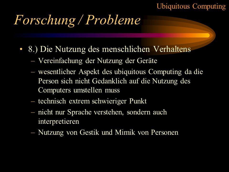 Forschung / Probleme 8.) Die Nutzung des menschlichen Verhaltens