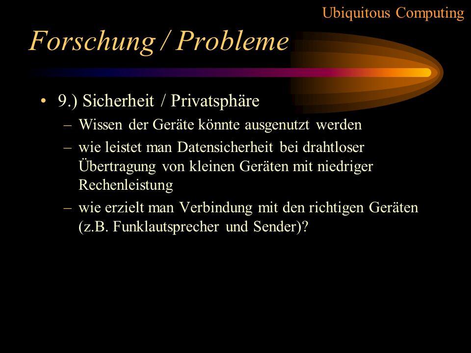 Forschung / Probleme 9.) Sicherheit / Privatsphäre