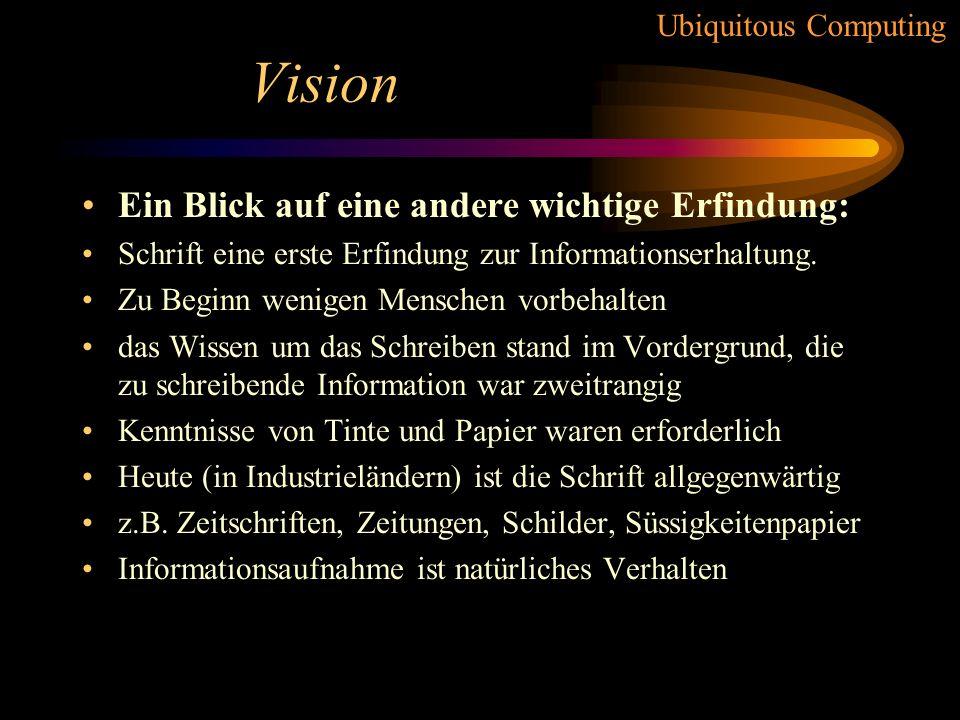 Vision Ein Blick auf eine andere wichtige Erfindung:
