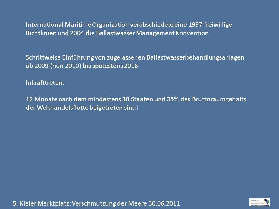 International Maritime Organization verabschiedete eine 1997 freiwillige Richtlinien und 2004 die Ballastwasser Management Konvention