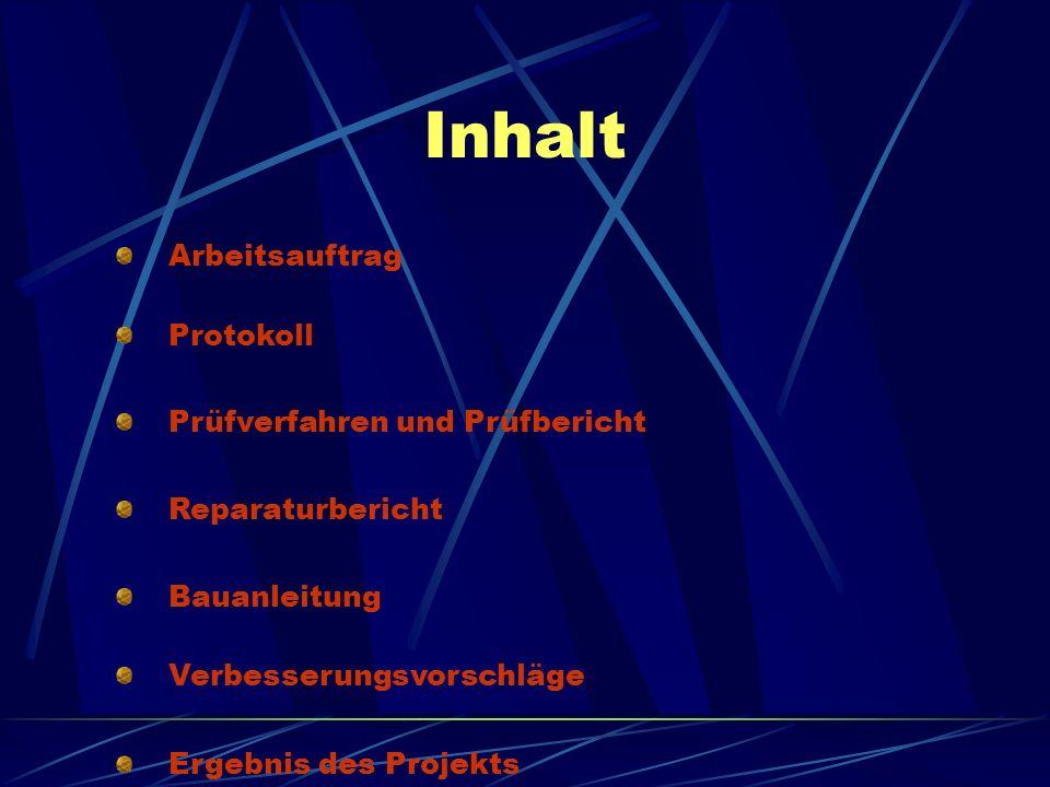 Inhalt Arbeitsauftrag Protokoll Prüfverfahren und Prüfbericht