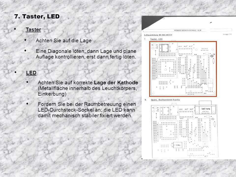 7. Taster, LED Taster Achten Sie auf die Lage