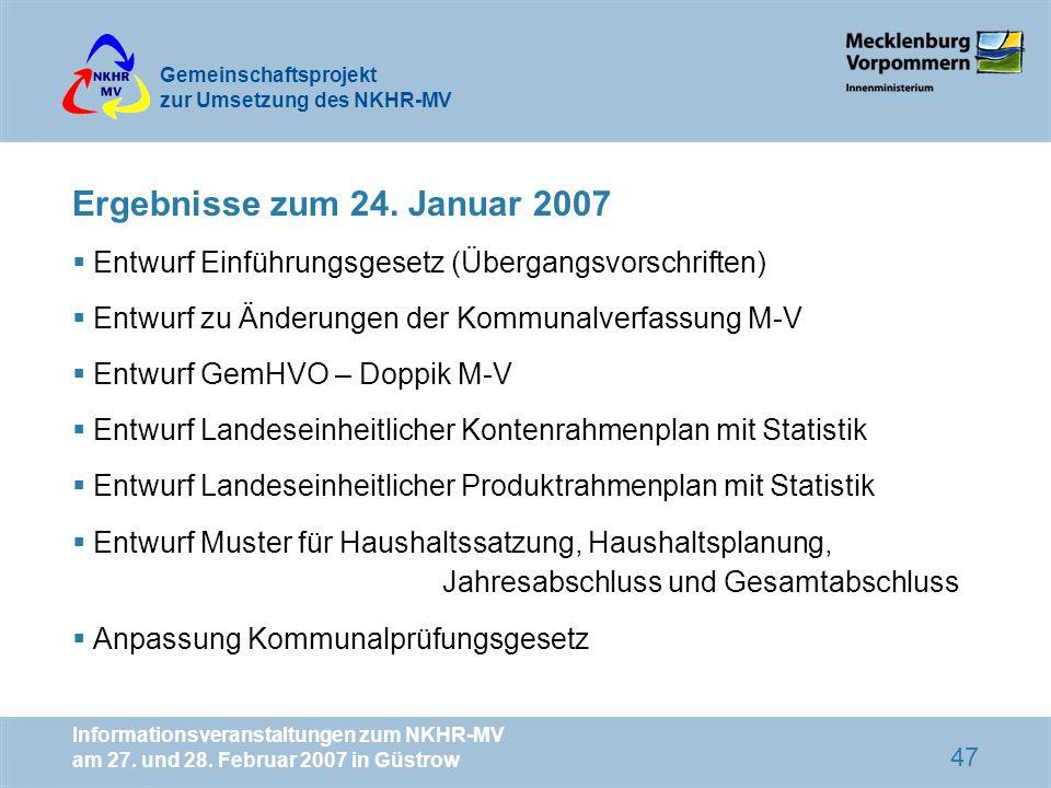 Ergebnisse zum 24. Januar 2007 Entwurf Einführungsgesetz (Übergangsvorschriften) Entwurf zu Änderungen der Kommunalverfassung M-V.