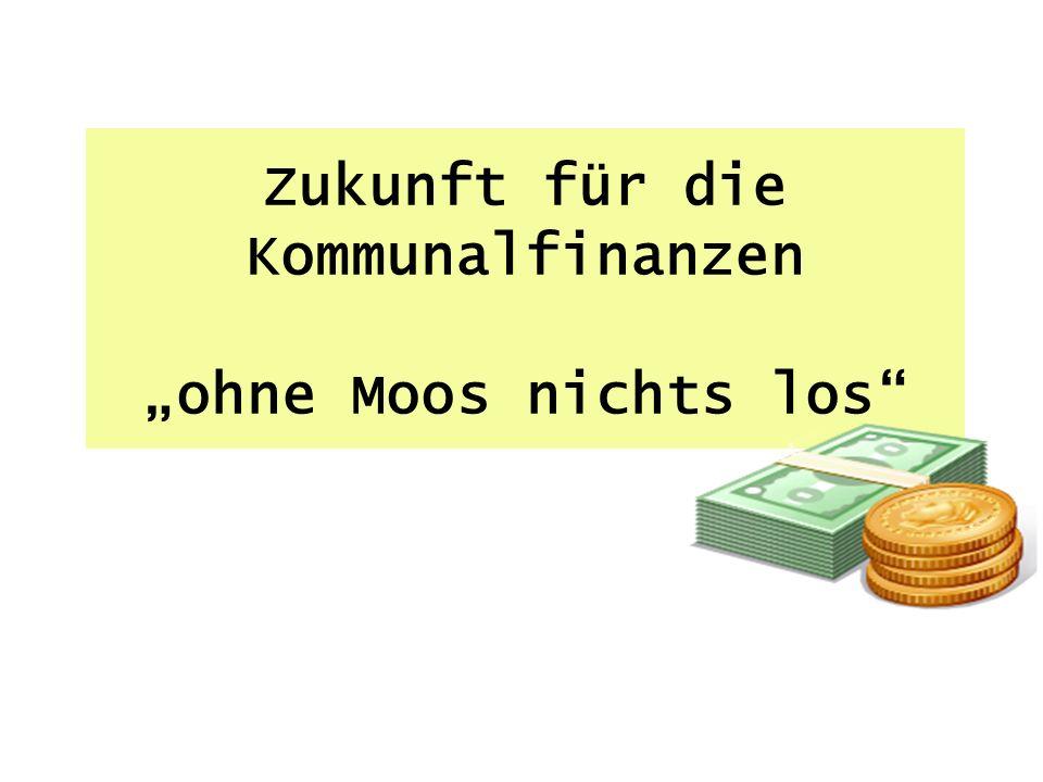 """Zukunft für die Kommunalfinanzen """"ohne Moos nichts los"""