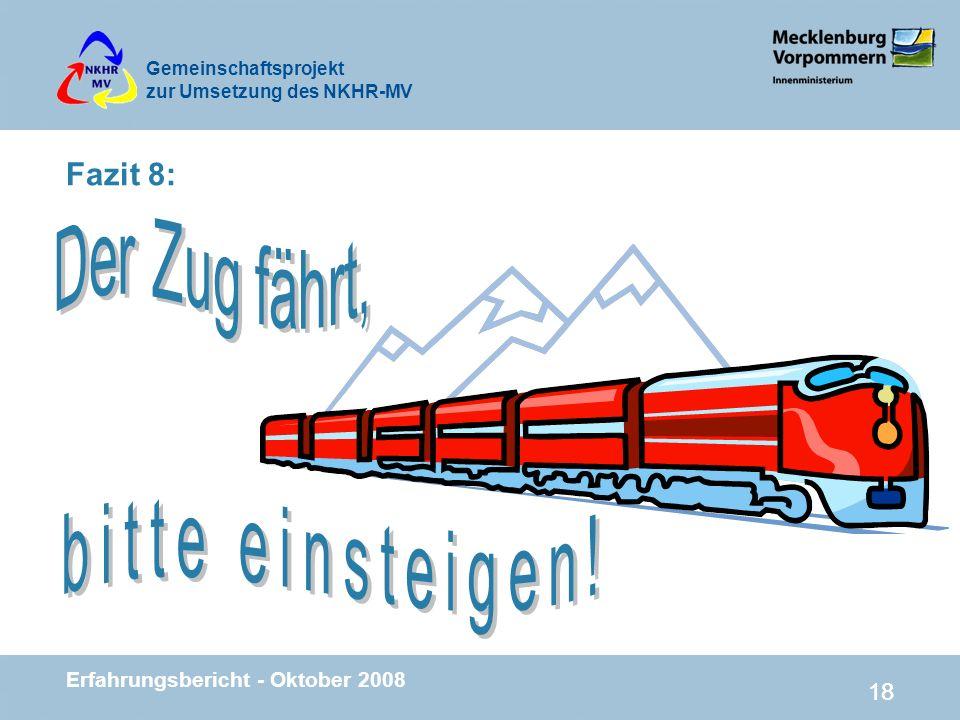 Fazit 8: Der Zug fährt, bitte einsteigen! 18