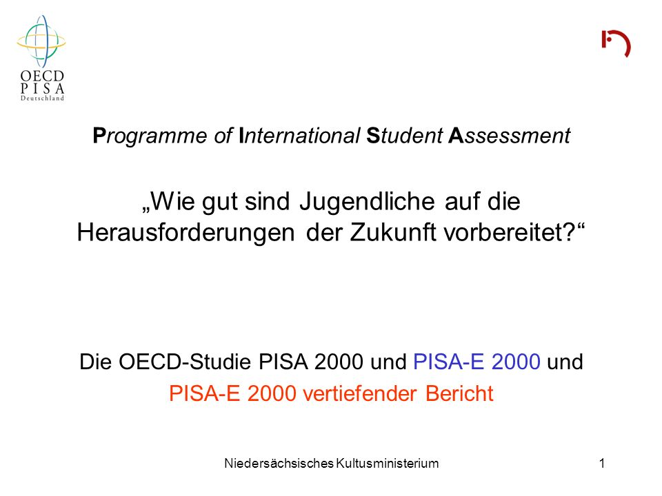 """Programme of International Student Assessment """"Wie gut sind Jugendliche auf die Herausforderungen der Zukunft vorbereitet"""