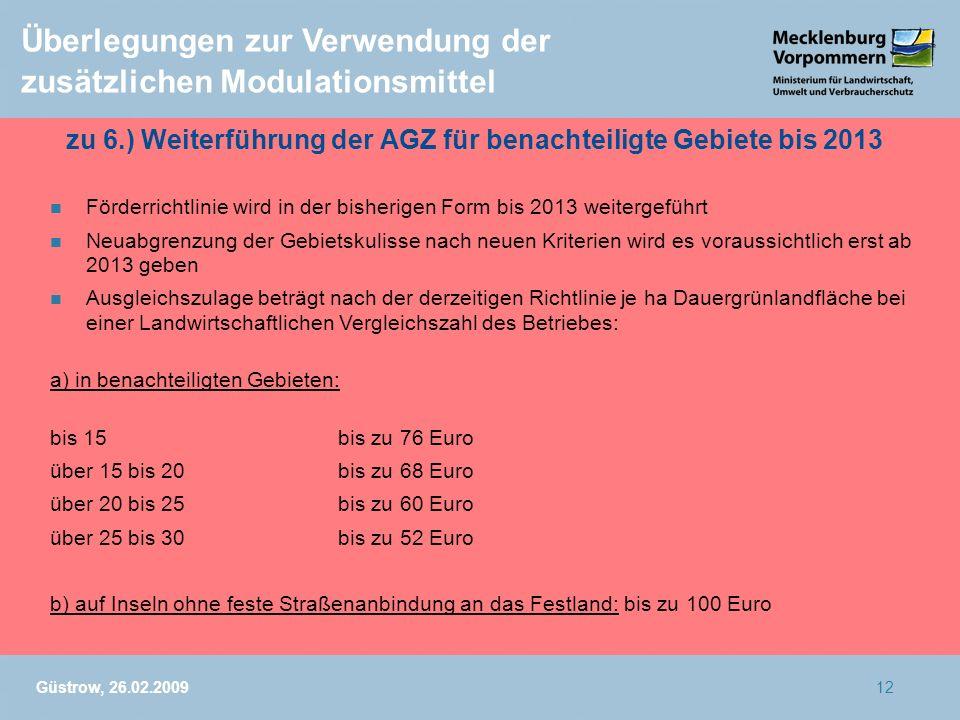 zu 6.) Weiterführung der AGZ für benachteiligte Gebiete bis 2013