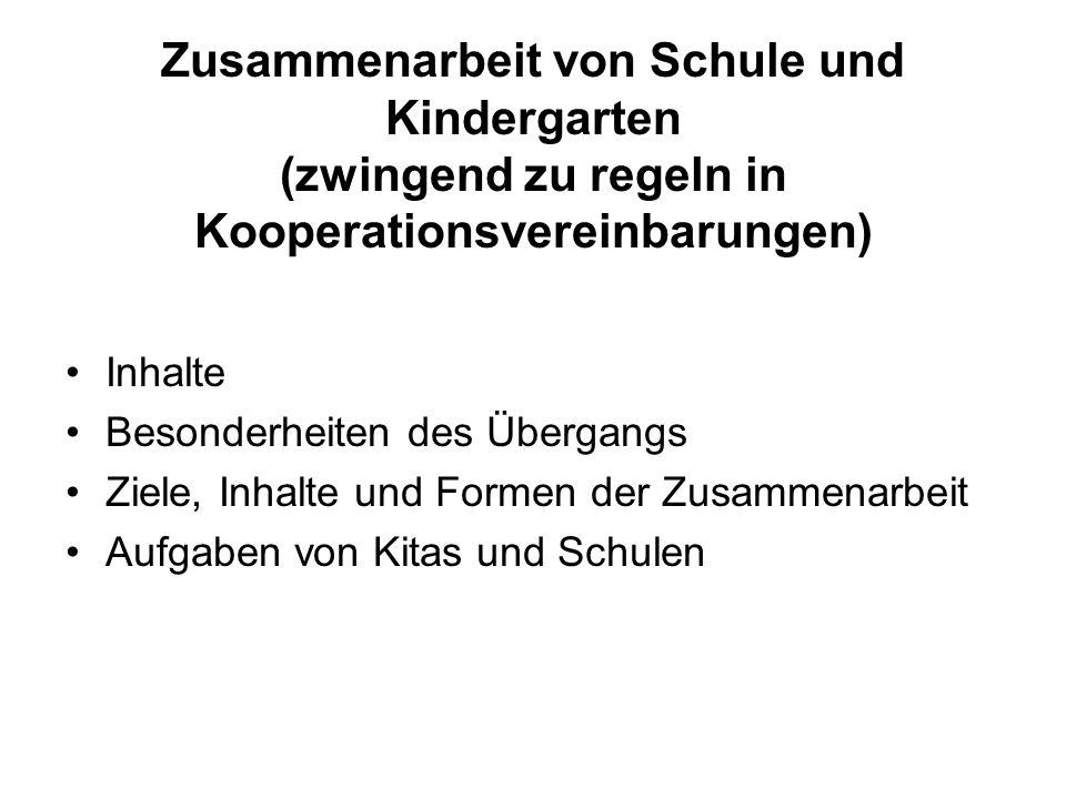 Zusammenarbeit von Schule und Kindergarten (zwingend zu regeln in Kooperationsvereinbarungen)