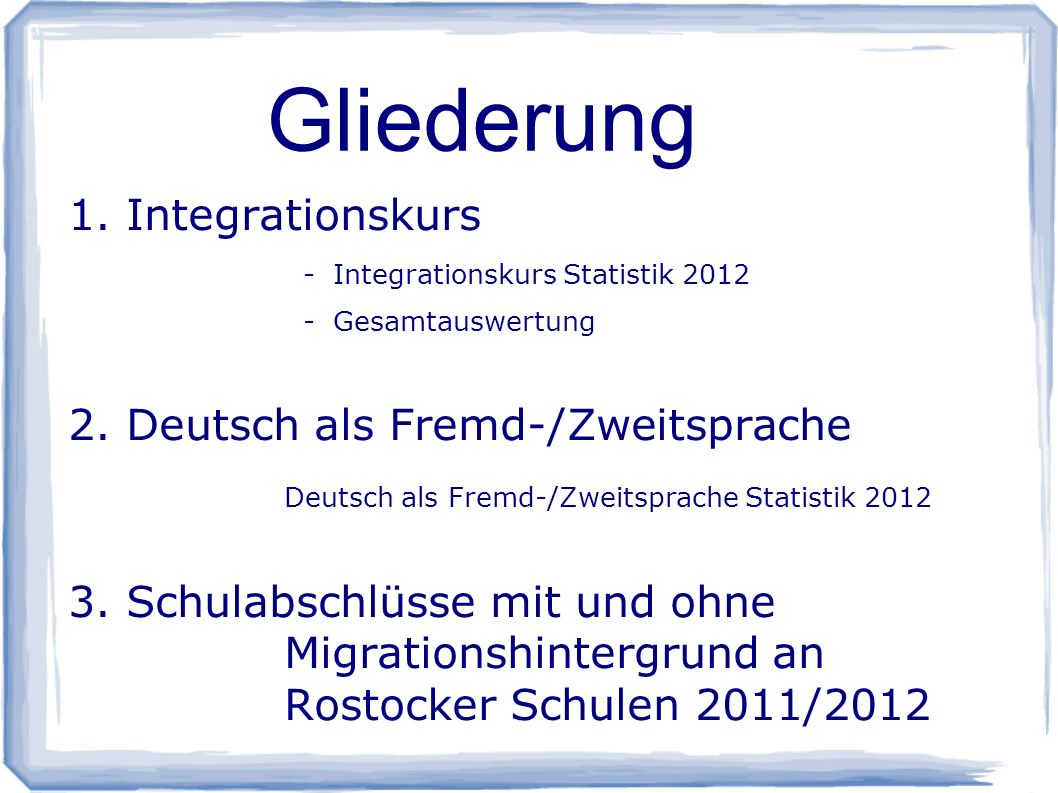 Gliederung 1. Integrationskurs 2. Deutsch als Fremd-/Zweitsprache