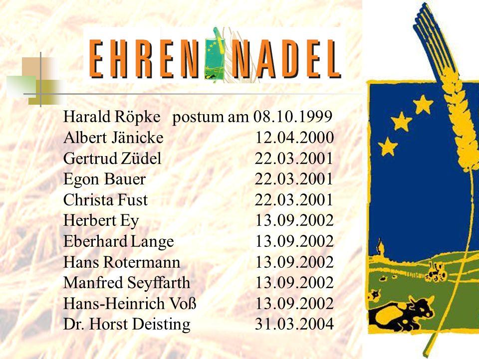 Harald Röpke postum am 08.10.1999 Albert Jänicke 12.04.2000. Gertrud Züdel 22.03.2001. Egon Bauer 22.03.2001.