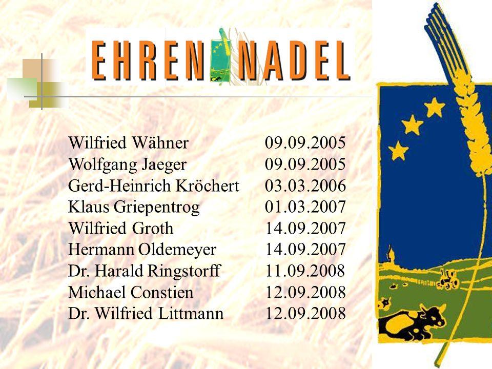 Wilfried Wähner 09.09.2005 Wolfgang Jaeger 09.09.2005. Gerd-Heinrich Kröchert 03.03.2006. Klaus Griepentrog 01.03.2007.