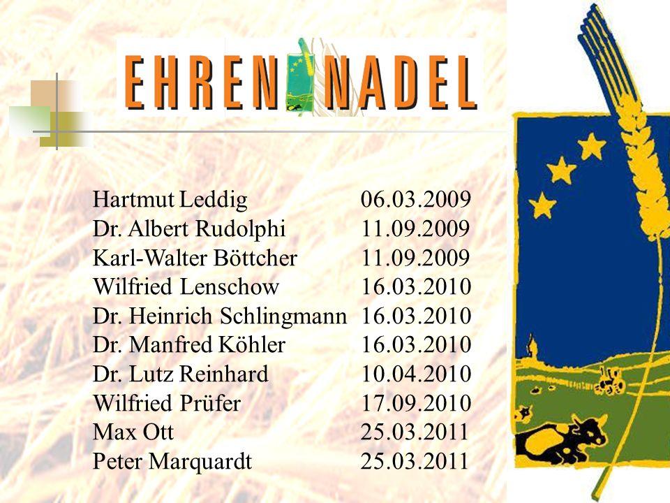 Hartmut Leddig 06.03.2009Dr. Albert Rudolphi 11.09.2009. Karl-Walter Böttcher 11.09.2009. Wilfried Lenschow 16.03.2010.