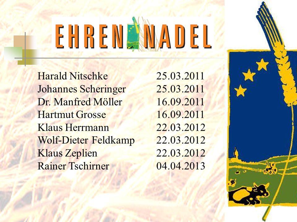 Harald Nitschke 25.03.2011Johannes Scheringer 25.03.2011. Dr. Manfred Möller 16.09.2011. Hartmut Grosse 16.09.2011.