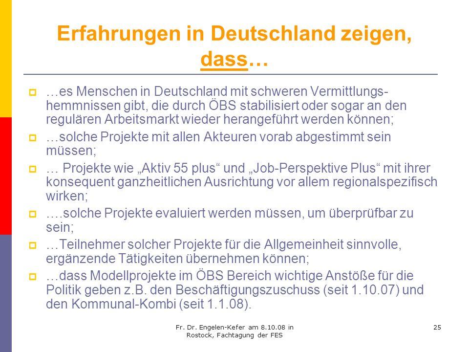 Erfahrungen in Deutschland zeigen, dass…