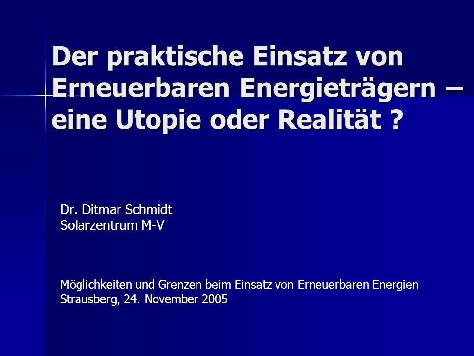 Der praktische Einsatz von Erneuerbaren Energieträgern – eine Utopie oder Realität