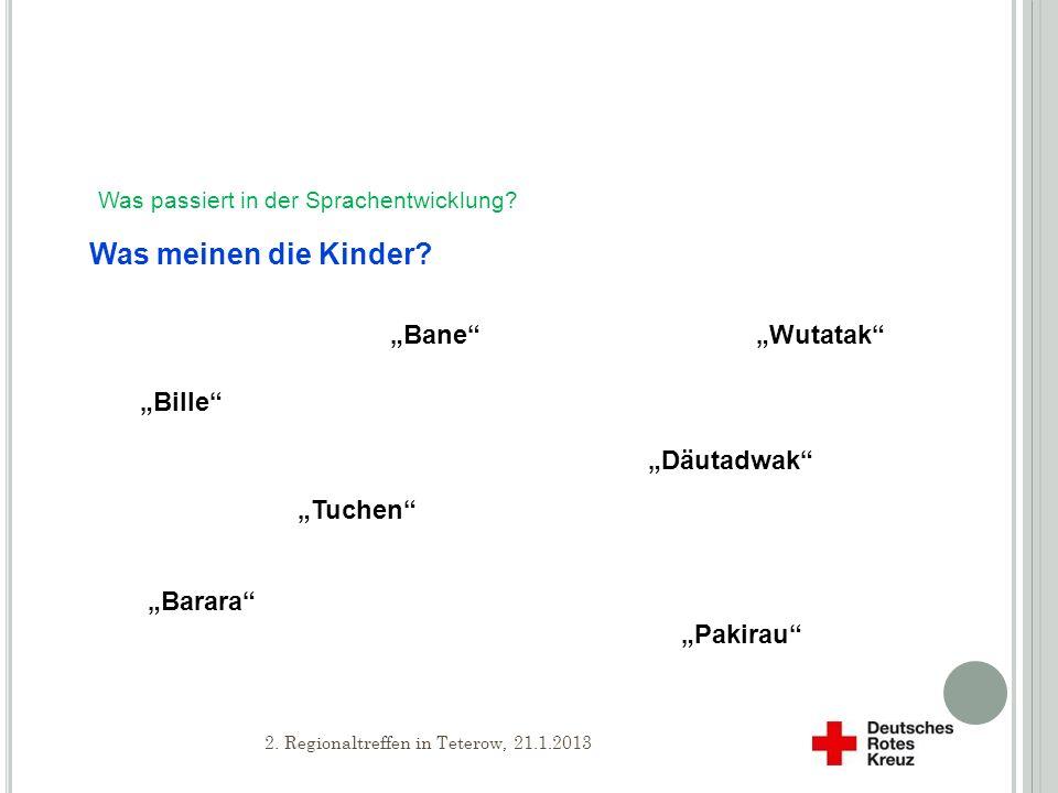 """Was meinen die Kinder """"Bane """"Wutatak """"Bille """"Däutadwak """"Tuchen"""