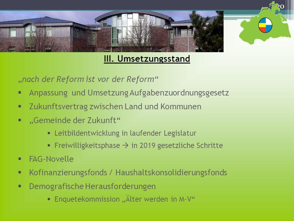 """III. Umsetzungsstand """"nach der Reform ist vor der Reform"""
