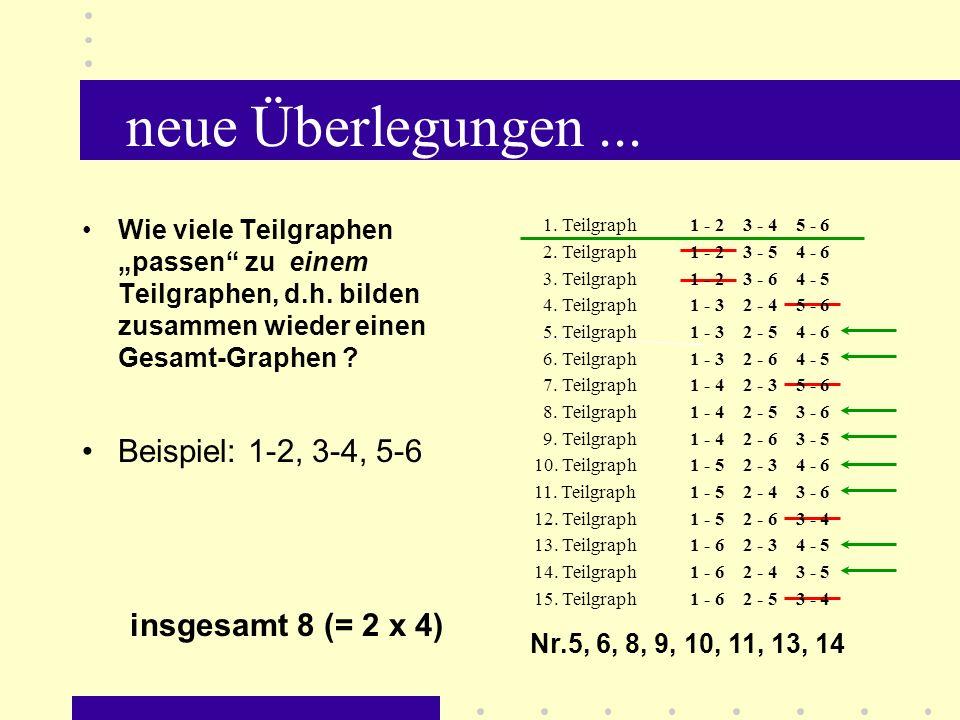 neue Überlegungen ... Beispiel: 1-2, 3-4, 5-6 insgesamt 8 (= 2 x 4)