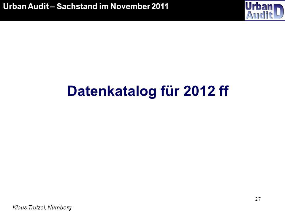 Datenkatalog für 2012 ff Urban Audit – Sachstand im November 2011