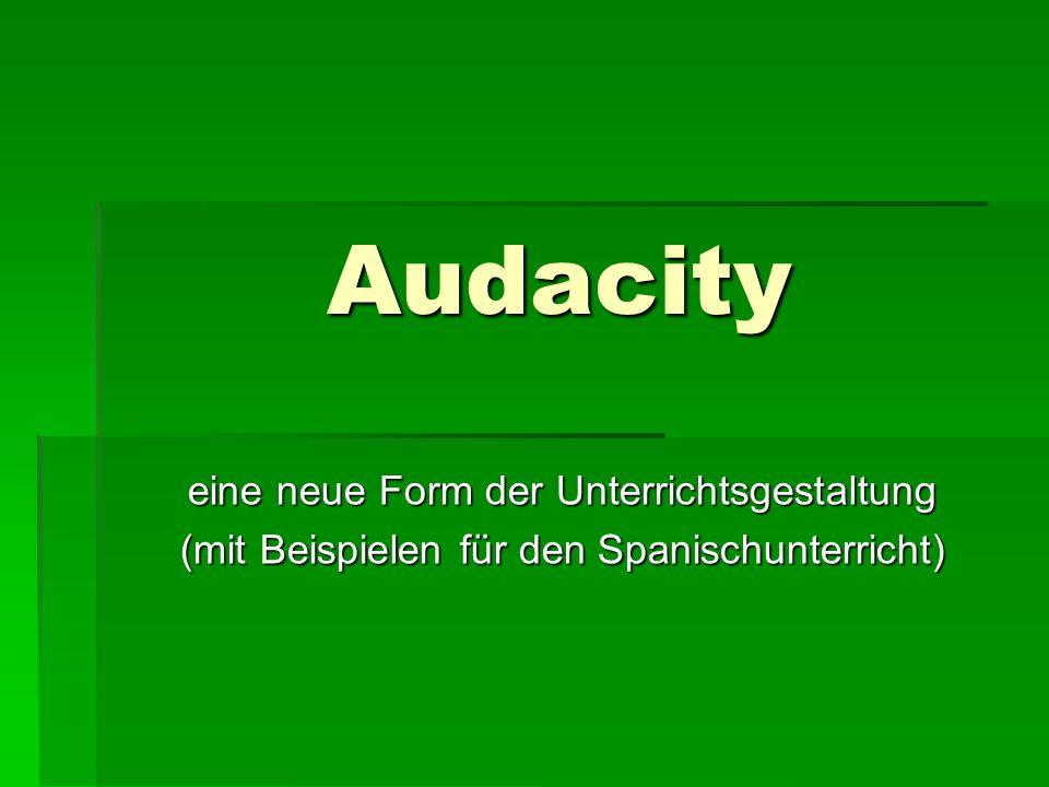 Audacity eine neue Form der Unterrichtsgestaltung