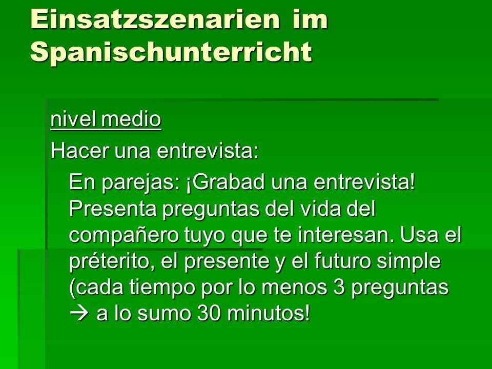 Einsatzszenarien im Spanischunterricht