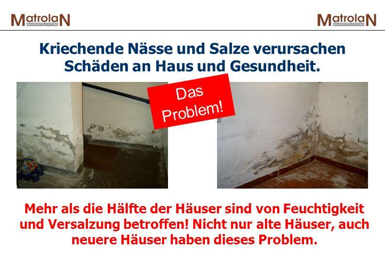 Kriechende Nässe und Salze verursachen Schäden an Haus und Gesundheit.