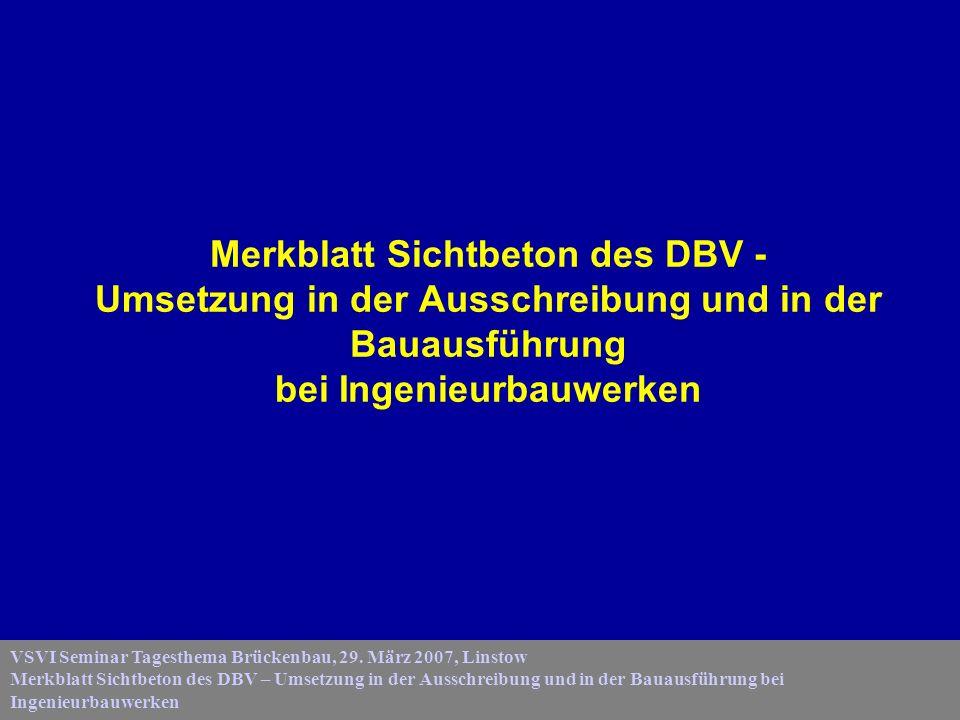 Merkblatt Sichtbeton des DBV - Umsetzung in der Ausschreibung und in der Bauausführung bei Ingenieurbauwerken