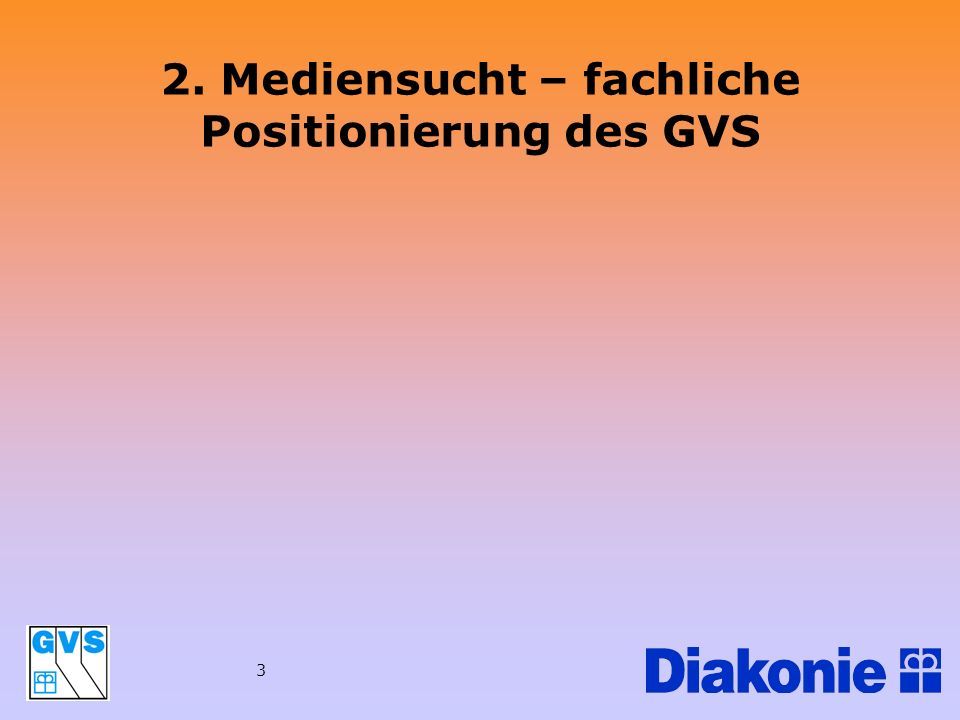 2. Mediensucht – fachliche Positionierung des GVS