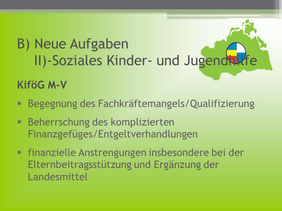 B) Neue Aufgaben II)-Soziales Kinder- und Jugendhilfe