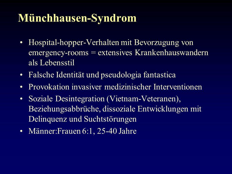 Münchhausen-Syndrom Hospital-hopper-Verhalten mit Bevorzugung von emergency-rooms = extensives Krankenhauswandern als Lebensstil.